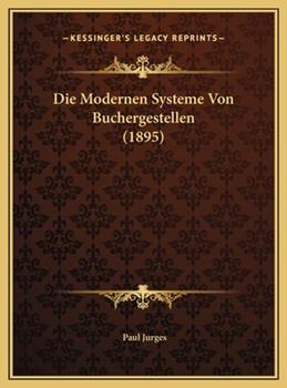 Hardcover Die Modernen Systeme Von Buchergestellen Book