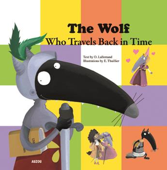 The Wolf Who Travels Back in Time - Book #7 of the Le Loup