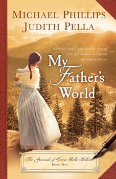 My Father's World - Book #1 of the Journals of Corrie Belle Hollister