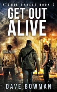 Paperback Get Out Alive: A Post-Apocalyptic Survival Thriller Book