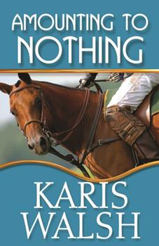 Amounting to Nothing - Book #3 of the Tacoma Mounted Patrol