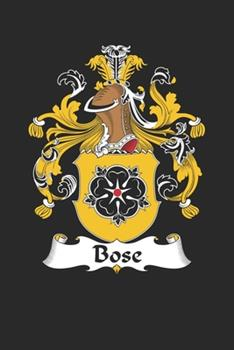 Paperback Bose : Bose Coat of Arms and Family Crest Notebook Journal (6 X 9 - 100 Pages) Book