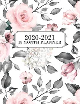 Paperback 18 Month Planner 2020-2021 : Weekly & Monthly Planner for July 2020 - December 2021, MONDAY - SUNDAY WEEK + to Do List Section, Includes Important Dates, Goals, Notes Page, Schedule for Moms, Work, Women, Floral, Rustic, Pink, Grey Book
