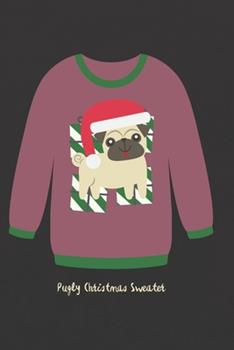 Paperback Pugly Christmas Sweater : Punny Journal Notebook Diary 6 X 9 120 Lined Pages Book