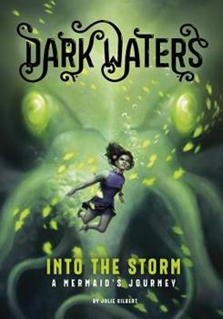 Into the Storm: A Mermaid's Journey - Book #2 of the Dark Waters