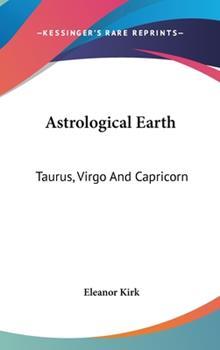 Hardcover Astrological Earth : Taurus, Virgo and Capricorn Book