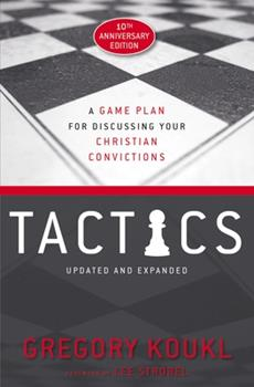 Paperback Tactics, 10th Anniversary Edition: A Game Plan for Discussing Your Christian Convictions Book