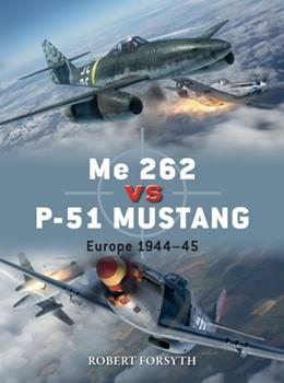 Me 262 Vs P-51 Mustang: Europe 1944-45 - Book #100 of the Duel