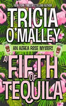 A Fifth of Tequila - Book #5 of the Althea Rose Mystery