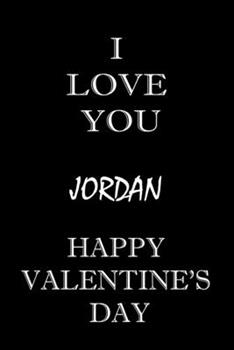 Paperback I Love You Jordan Happy Valentine's Day : Composition Notebook: Valentine's Day Gift for an Happy Valentine Day Gratitude Your Lover Book