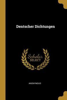 Paperback Dentscher Dichtungen [German] Book