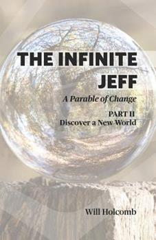 Paperback The Infinite Jeff - Part 2: A Parable of Change Book