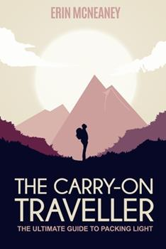 Paperback The Carry-On Traveller: The Ultimate Guide to Packing Light Book