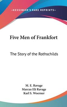 Hardcover Five Men of Frankfort: The Story of the Rothschilds Book