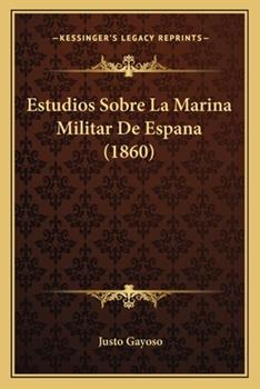 Paperback Estudios Sobre la Marina Militar de Espana Book