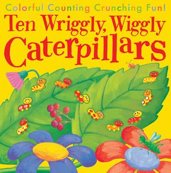 Ten Wriggly Wiggly Caterpillars 1589254694 Book Cover