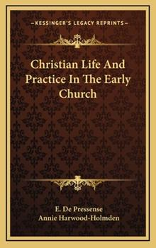 Hardcover Christian Life and Practice in the Early Church Book