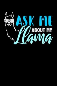 Paperback Ask Me about My Llama : Food Journal & Meal Planner Diary to Track Daily Meals and Fitness Activities for Llama Lovers, Zoo Animal Enthusiasts and Everyone Who Believes That There Is No Prob Llama (6 X 9; 120 Pages) Book