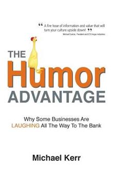 The Humor Advantage: Why Some Businesses Are Laughing All The Way To The Bank 0968846122 Book Cover