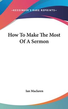 Hardcover How to Make the Most of a Sermon Book
