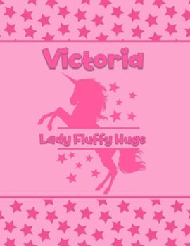 Paperback Victoria Lady Fluffy Hugs : Personalized Draw & Write Book with Her Unicorn Name - Word/Vocabulary List Included for Story Writing Book