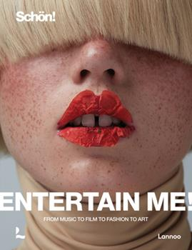 Hardcover Entertain Me! by Sch?n Magazine: From Music to Film to Fashion to Art Book