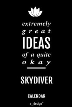 Paperback Calendar for Skydivers / Skydiver : Everlasting Calendar / Diary / Journal (365 Days / 3 Days per Page) for Notes, Journal Writing, Event Planner, Quotes & Personal Memories Book