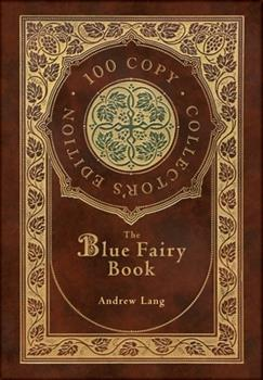 Hardcover The Blue Fairy Book (100 Copy Collector's Edition) Book