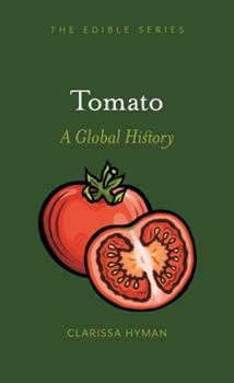 Tomato: A Global History 1789140838 Book Cover