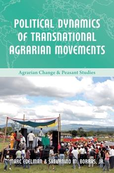 Paperback Political Dynamics of Transnational Agrarian Movements (Agrarian Change and Peasant Studies) Book