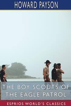 Paperback The Boy Scouts of the Eagle Patrol (Esprios Classics) Book