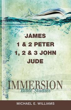 James 1 & 2 Peter, 1, 2 & 3 John, Jude - Book  of the Immersion Bible Studies