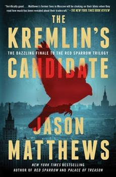 The Kremlin's Candidate - Book #3 of the Red Sparrow Trilogy