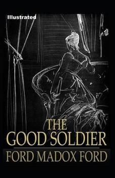 Paperback The Good Soldier Illustrated Book