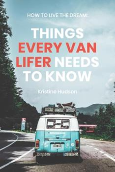Paperback How to Live the Dream: Things Every Van Lifer Needs to Know Book