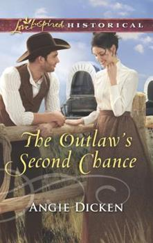 Mass Market Paperback The Outlaw's Second Chance (Love Inspired Historical) Book