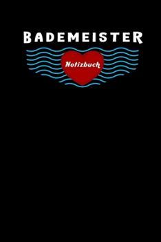 Paperback Bademeister Notizbuch, Reise Tagebuch: Leere Seiten, Extra Packliste Zum Abhaken, 6X9 Zoll (Ca. Din A5), F?r M?nner, Frauen, M?dchen, Ideales Geschenk [German] Book