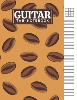 Paperback Guitar Tab Notebook: Blank 6 Strings Chord Diagrams & Tablature Music Sheets with Coffee Beans Themed Cover Design Book