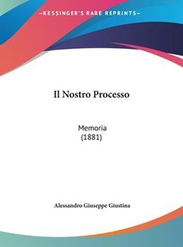 Hardcover Il Nostro Processo : Memoria (1881) Book