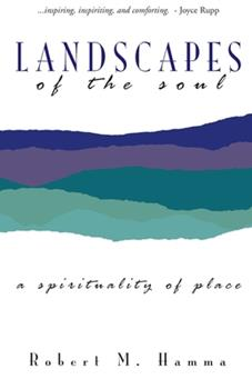 Landscapes Of The Soul: A Spirituality Of Place 0877936722 Book Cover
