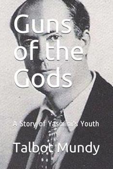 Guns of the Gods: A Story of Yasmini's Youth - Book #5 of the Yasmini