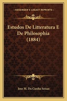 Paperback Estudos de Litteratura E de Philosophia Book