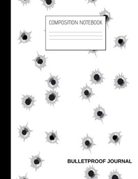 Paperback bulletproof journal Composition Notebook: Composition Guns Ruled Paper Notebook to write in (8.5'' x 11'') 120 pages Book