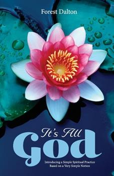 Paperback It's All God: Introducing a Simple Spiritual Practice Based on a Very Simple Notion Book