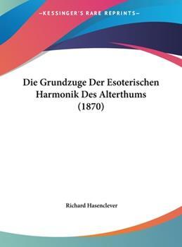 Hardcover Die Grundzuge der Esoterischen Harmonik des Alterthums Book