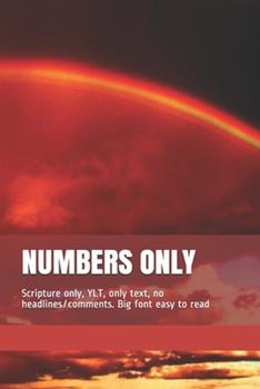 Paperback Numbers Only: Scripture only, YLT, only text, no headlines/comments. Big font easy to read Book
