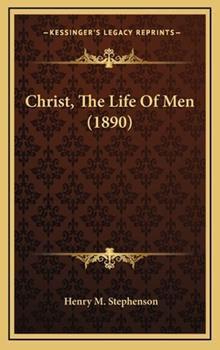 Hardcover Christ, the Life of Men Book