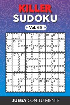 Paperback KILLER SUDOKU Vol. 65: Collection of 100 different Killer Sudokus for Adults - Easy and Advanced - Perfectly to Improve Memory, Logic and Kee Book