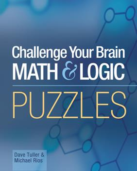Mensa Challenge Your Brain Math and Logic Puzzles (Official Mensa Puzzle Book) (Official Mensa Puzzle Book) 1402714491 Book Cover
