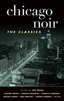 Chicago Noir: The Classics - Book  of the Akashic noir